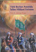 Türk Boyları Arasında İslam Hidayet Fırtınası