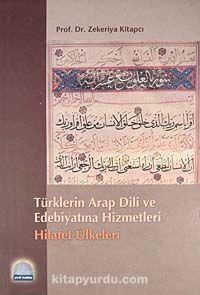 Türklerin Arap Dili ve Edebiyatına Hizmetleri-Hilafet Ülkeleri