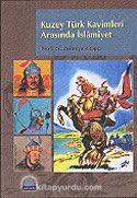 Kuzey Türk Kavimleri Arasında İslamiyet