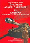 Türkiye'de Askeri Darbeler ve Amerika 27 Mayıs 1960/12 Mart 1971/12 Eylül 1980