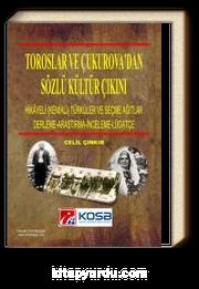 Toroslar ve Çukurova'dan Sözlü Kültür Çıkını (Hikayeli -Kemikli- Türküler ve Seçme Ağıtlar)(Derleme-Araştırma-İnceleme-Lügatçe)