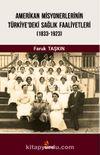 Amerikan Misyonerlerinin Türkiye'deki Sağlık Faaliyetleri (1833-2923)