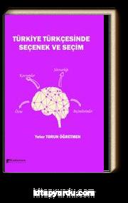 Türkiye Türkçesinde Seçenek ve Seçim