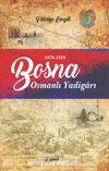 Osmanlı Yadigarı Bosna & Avusturya-Macaristan İşgalinde Bosna (1878-1918)