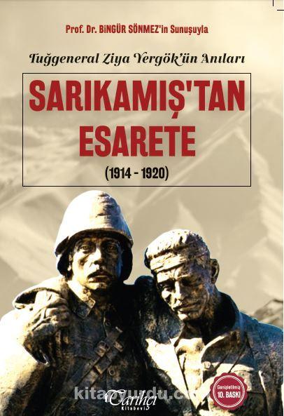 Tuğgeneral Ziya Yergök'ün Anıları - Sarıkamış'tan Esarete (1914-1920) - Sami Önal pdf epub