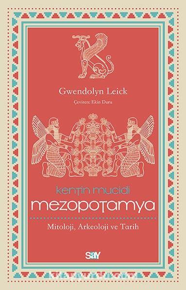 Kentin Mucidi: MezopotamyaMitoloji, Arkeoloji ve Tarih - Gwendolyn Leick pdf epub