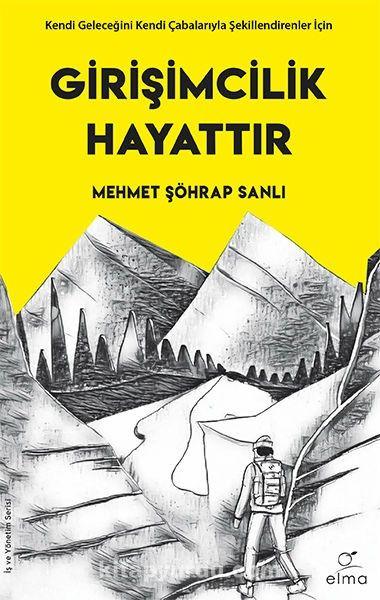 Girişimcilik Hayattır - Mehmet Şöhrap Sanlı pdf epub