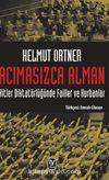 Acımasızca Alman & Hitler Diktatörlüğünde Failler ve Kurbanlar