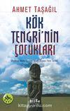 Kök Tengri'nin Çocukları & Avrasya Bozkırlarında İslam Öncesi Türk Tarihi