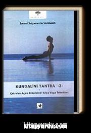 Kundalini Tantra 2 / Çakraları Açma Teknikleri / Kriya Yoga Teknikleri