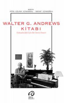 Walter G. Andrews Kitabı & Osmanlı Şiiri İçin Bir Deniz Feneri