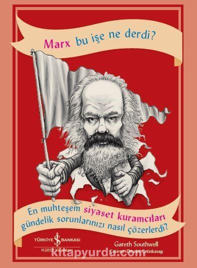 Marx Bu İşe Ne Derdi? - Gareth Southwell pdf epub