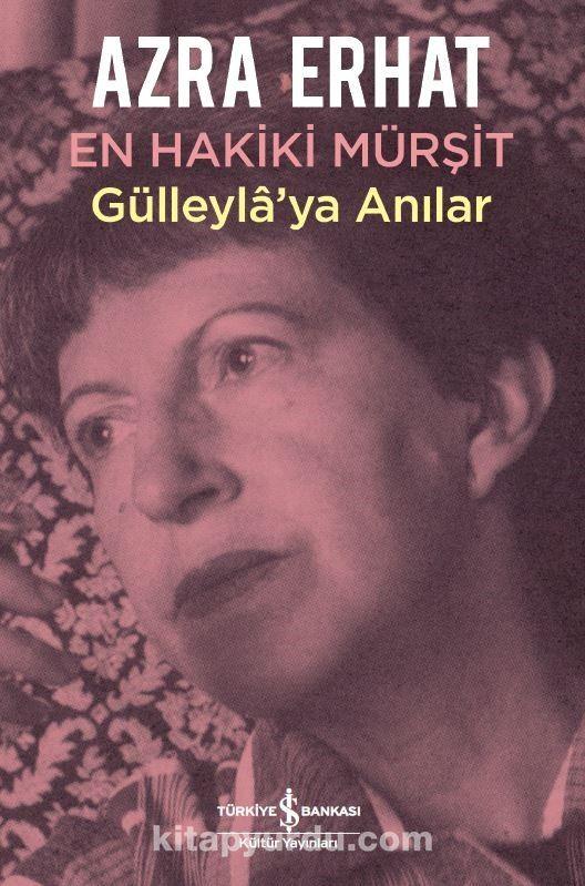 En Hakiki Mürşit Gülleyla'ya Anılar - Azra Erhat pdf epub
