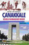 Çanakkale Gelibolu Yarımadası Gezi Rehberi / Şehitlik Anıt Kaleler