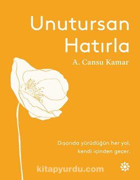 Unutursan Hatırla - A. Cansu Kamar pdf epub