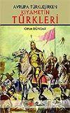 Kıyametin Türkleri / Avrupa Türkleşirken