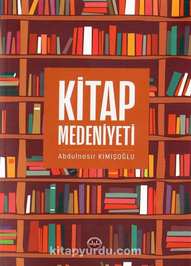 Kitap Medeniyeti - Abdulnasir Kımışoğlu pdf epub