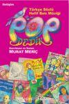 Pop Dedik Türkçe Sözlü Hafif Batı Müziği