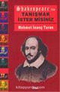 Shakespeare ile Tanışmak İster misiniz?