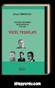 Yücel Teşkilatı & Yugoslavya Türklüğünün Direniş Mücadelesi (1945 - 1948)