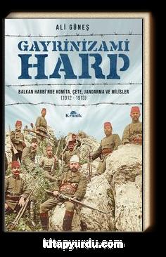 Gayrinizami Harp & Balkan Harbi'nde Komita, Çete, Jandarma ve Milisler (1912-1913)