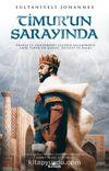 Timur'un Sarayında & Fransa'ya Gönderdiği Elçinin Kaleminden Emîr Timur'un Hayatı, Devleti ve Halkı