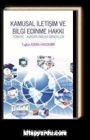Kamusal İletişim ve Bilgi Edinme Hakkı Türkiye & Avrupa Birliği Örnekleri