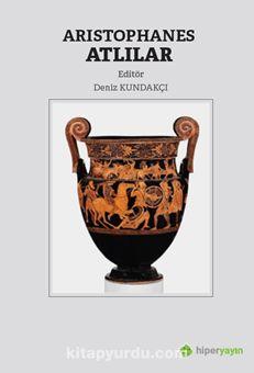 Aristophanes Atlılar - Deniz Kundakçı pdf epub