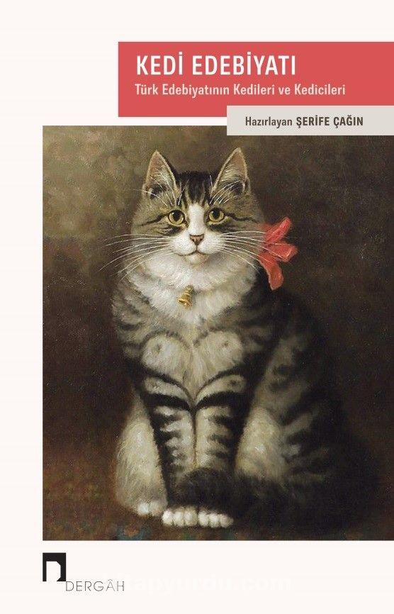 Kedi EdebiyatıTürk Edebiyatının Kedileri ve Kedicileri - Şerife Çağın pdf epub
