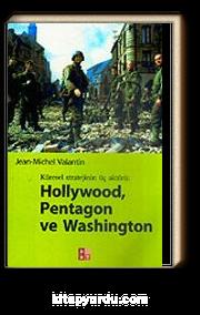 Hollywood, Pentagon ve Washington / Küresel Stratejinin Üç Aktörü