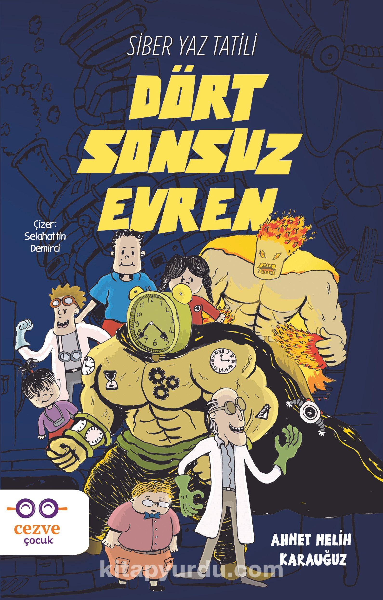 Dört Sonsuz EvrenSiber Yaz Tatili - Ahmet Melih Karauğuz pdf epub