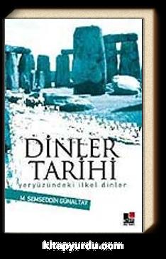 Dinler Tarihi / Yeryüzündeki İlkel Dinler