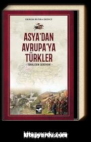 Asya'dan Avrupa'ya Türkler & Türklerin Serüveni