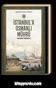 İstanbul'a Osmanlı Mührü & Merhamet Medeniyeti