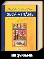 Şeca'atname / Özdemiroğlu Osman Paşa'nın Şark Seferleri 1578-1585 / Asafi Dal Mehmed Çelebi
