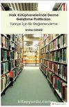 Halk Kütüphanelerinde Derme Geliştirme Politikaları: Türkiye İçin Bir Değerlendirme