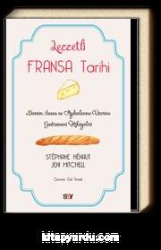 Lezzetli Fransa Tarihi & Devrim, Savaş ve Aydınlanma Üzerine Gastronomi Hikayeleri