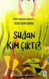 Torun Tombalak Hikayeleri - Sudan Kim Çıktı?