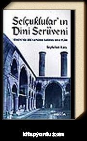 Selçuklular'ın Dini Serüveni / Türkiye'nin Dini Yapısının Tarihsel Arka Planı