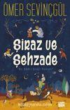 Şiraz ve Şehzade & Bir Sadi-i Şirazi Romanı
