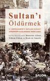 Sultan'ı Öldürmek