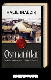 Osmanlılar & Fütühat, İmparatorluk, Avrupa ile İlişkiler