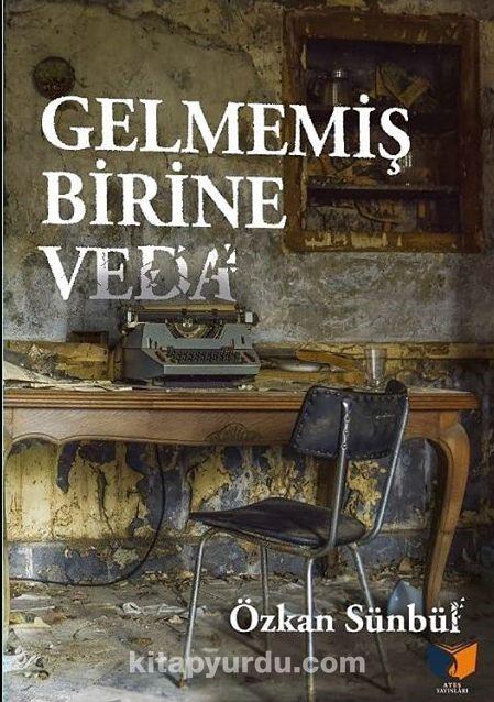 Gelmemiş Birine Veda - Özkan Sünbül pdf epub