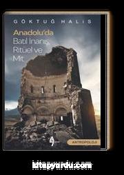 Anadolu'da Batıl İnanış, Ritüel ve Mit