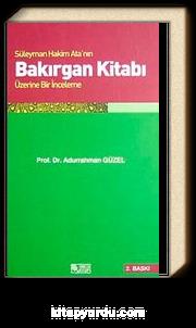 Bakırgan Kitabı & Süleyman Hakim Ata'nın Üzerine Bir İnceleme