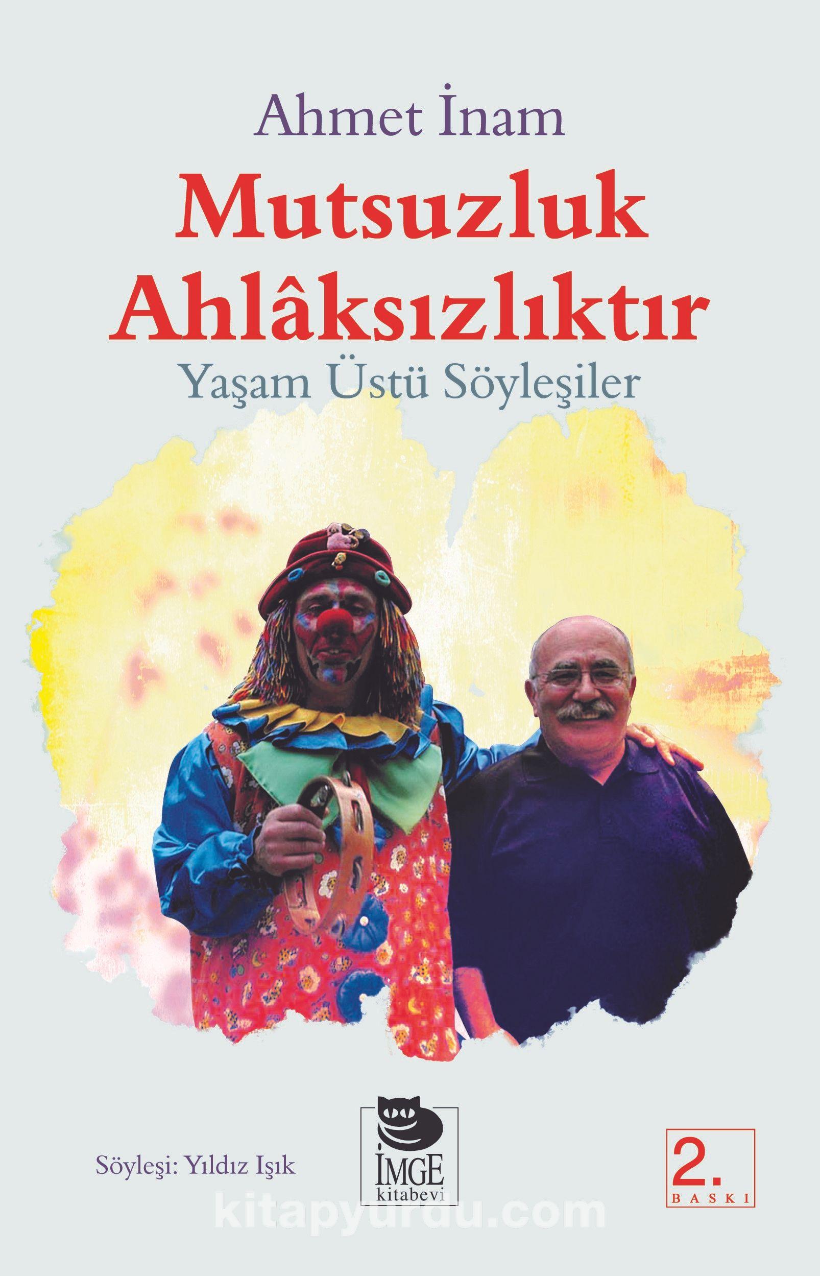 Mutsuzluk AhlaksızlıktırYaşam Üstü Söyleşiler - Ahmet İnam pdf epub