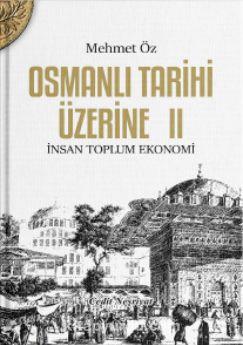 Osmanlı Tarihi Üzerine 2İnsan Toplum Ekonomi - Mehmet Öz pdf epub