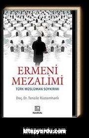 Ermeni Mezalimi & Türk Müslüman Soykırımı