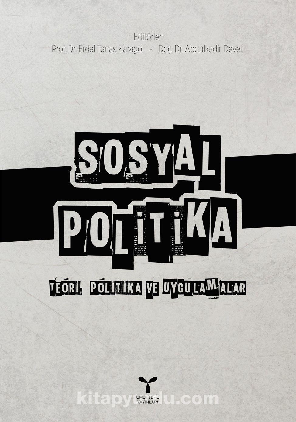 Sosyal PoltikaTeori, Politika ve Uygulamalar - Abdulkadir Develi pdf epub