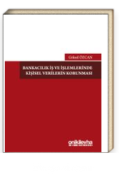 Bankacılık İş ve İşlemlerinde Kişisel Verilerin Korunması